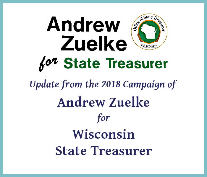 Introducing Andrew Zuelke: 2018 Candidate for WI State Treasurer