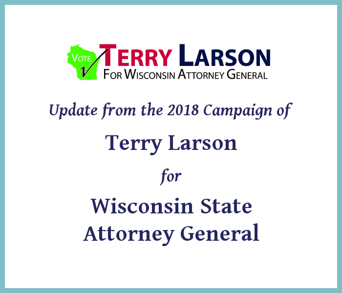 Introducing Terry Larson: 2018 Candidate for WI State Attorney General