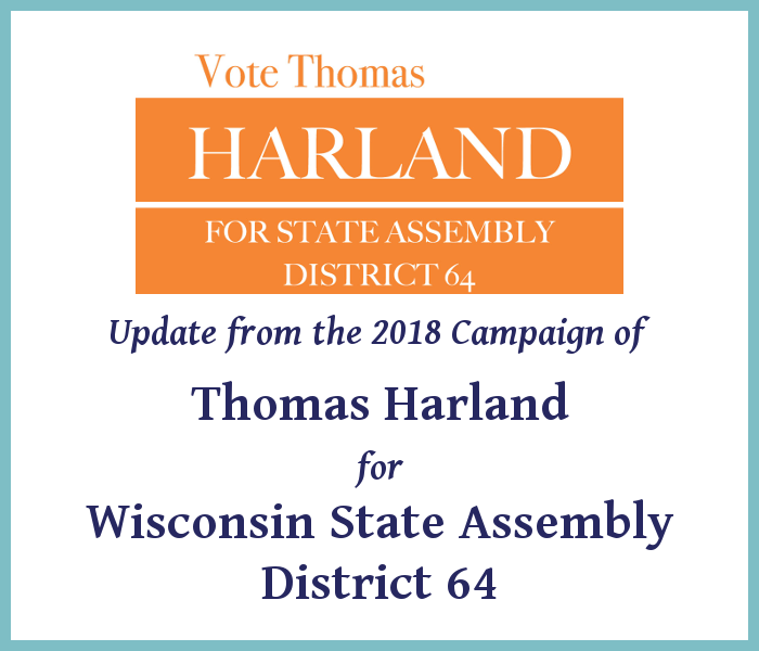 Introducing Thomas Harland: Candidate for WI State Assembly, District 64