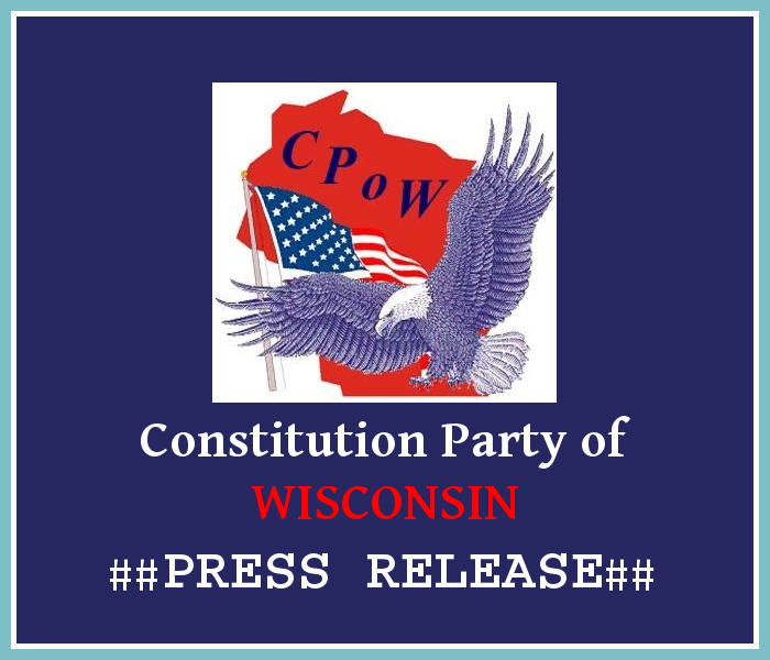 PRESS RELEASE: Constitution Party of Wisconsin considers itself well-positioned to make significant impact in 2020